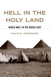 Hell in the Holy LandWorld War I in the Middle East$