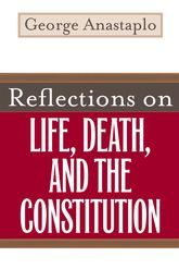 Reflections on Life, Death, and the Constitution$