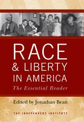 Race and Liberty in AmericaThe Essential Reader