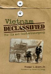 Vietnam DeclassifiedThe CIA and Counterinsurgency$