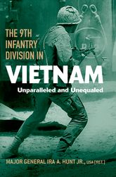 The 9th Infantry Division in VietnamUnparalleled and Unequaled$