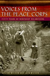 Voices from the Peace CorpsFifty Years of Kentucky Volunteers$