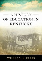 A History of Education in Kentucky$