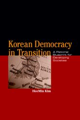 Korean Democracy in Transition – A Rational Blueprint for Developing Societies - Kentucky Scholarship Online