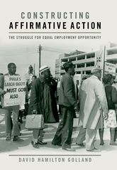 Constructing Affirmative ActionThe Struggle for Equal Employment Opportunity