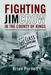 Fighting Jim Crow in the County of KingsThe Congress of Racial Equality in Brooklyn