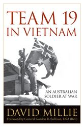 Team 19 in Vietnam – An Australian Soldier at War | Kentucky Scholarship Online