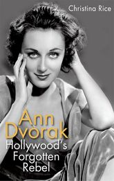 Ann DvorakHollywood's Forgotten Rebel$