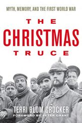 The Christmas TruceMyth, Memory, and the First World War