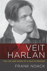 Veit HarlanThe Life and Work of a Nazi Filmmaker$
