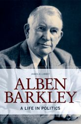 Alben Barkley – A Life in Politics - Kentucky Scholarship Online
