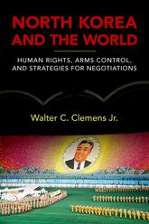 North Korea and the WorldHuman Rights, Arms Control, and Strategies for Negotiation