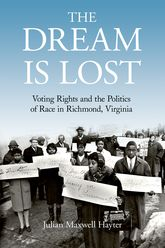 The Dream Is LostVoting Rights and the Politics of Race in Richmond, Virginia$