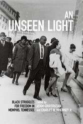 An Unseen LightBlack Struggles for Freedom in Memphis, Tennessee$