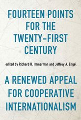 Fourteen Points for the Twenty-First Century: A Renewed Appeal for Cooperative Internationalism